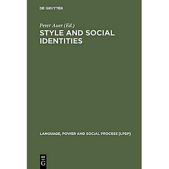 Style and Social Identities by Auer & Peter