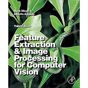 Feature Extraction and Image Processing for Computer Vision by Mark N