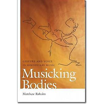 Musicking Bodies de Matthew Rahaim - 9780819573261 Livre