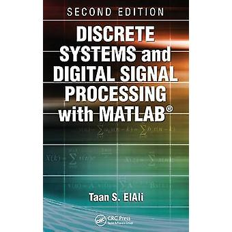 Discrete Systems and Digital Signal Processing with MATLAB by Taan S.