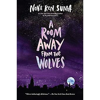Room Away From the Wolves by Nova Ren Suma - 9781616209841 Book