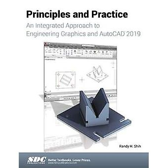 Principles and Practice - An Integrated Approach to Engineering Graphi
