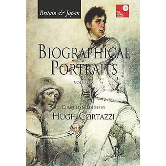 Britain & Japan - Biographical Portraits - Book 10 by Hugh Cortazzi -
