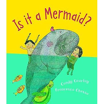 Is it a Mermaid? by Candy Gourlay - 9781910959732 Book