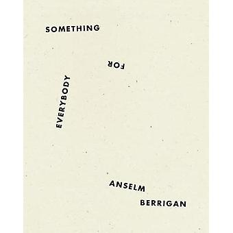 Something for Everybody by Anselm Berrigan - 9781940696799 Book