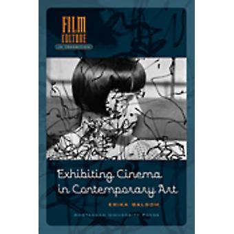 Exhibiting Cinema in Contemporary Art by Erika Balsom - 9789089644718