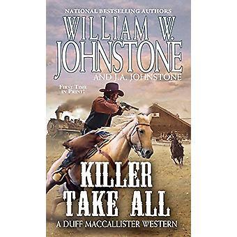 Killer Take All by William W. Johnstone - 9780786043606 Book