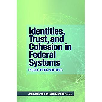 Identities - Trust - and Cohesion in Federal Systems - Public Perspect