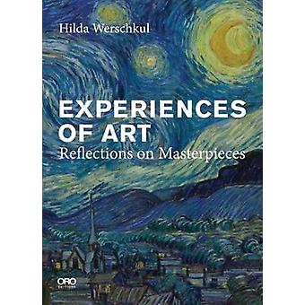 Experiences of Art Reflections on Masterpieces by Hilda Werschkul