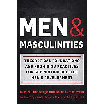 Men and Masculinities - Theoretical Foundations and Promising Practice