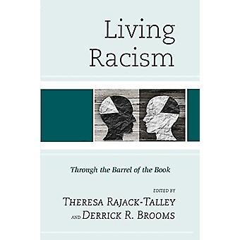 Levande rasism - Genom barrel of the Book av Theresa Rajack-Talle