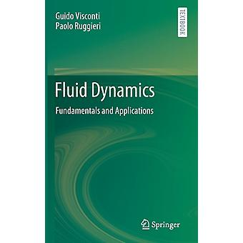 Fluid Dynamics  Fundamentals and Applications by Guido Visconti & Paolo Ruggieri