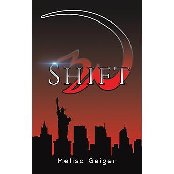 Shift by Melisa Geiger