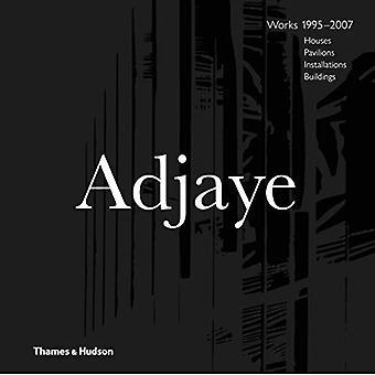 David Adjaye - Works: Houses, Pavilions, Installations, Buildings, 1995-2007