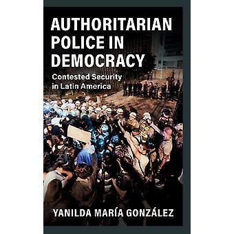 Autoritaire politie in democratie door Gonzalez & Yanilda Maria Harvard University & Massachusetts