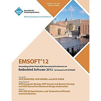 Emsoft 12 Proceedings of the Tenth ACM International Conference on Em
