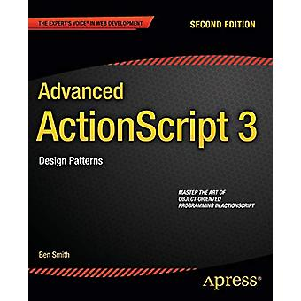 Advanced ActionScript 3 - Ben Smithin suunnittelumallit - 9781484206720