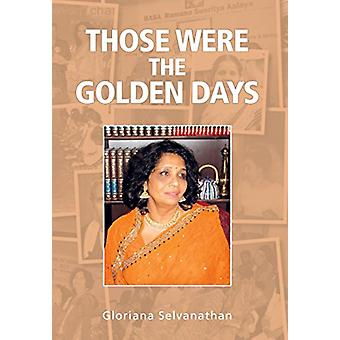 Those Were the Golden Days by Gloriana Selvanathan - 9781845496289 Bo