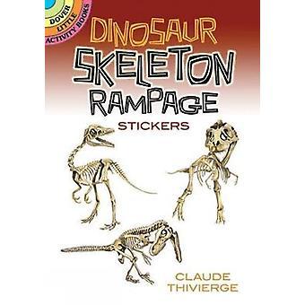 Dinosaur skeleton rampage Tarrat kirjoittanut Claude Thivierge