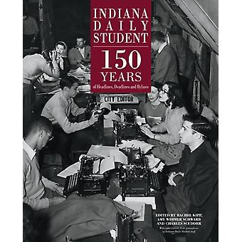 Indiana Daily Student by Edited by Rachel Kipp & Edited by Amy Wimmer Schwarb & Edited by Charlie Scudder