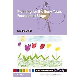 Planning for the Early Years Foundation Stage by Smidt Sandra