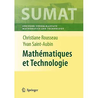 Mathematiques Et Technologie by Christiane Rousseau & Yvan Saint Aubin & Contributions by Helene Antaya & Contributions by Isabelle Ascah Coallier