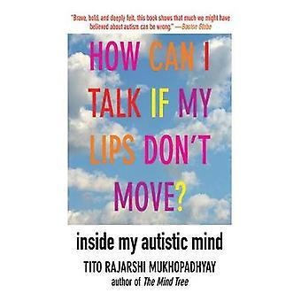 كيف يمكنني التحدث إذا شفتي لا تتحرك من قبل Mukhopadhyay وتيتو راجارشي