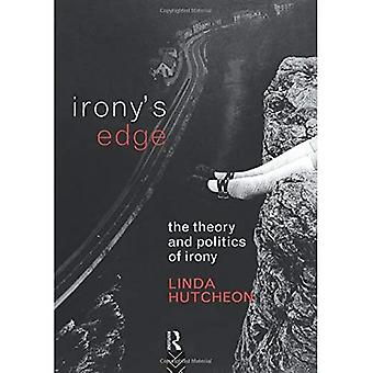 Irony's Edge: Theory and Politics of Irony