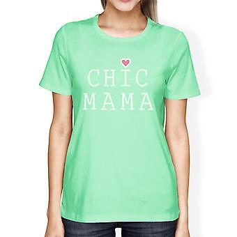 Chique Mama Womens Mint ronde hals T Shirt leuke giften voor jonge moeders