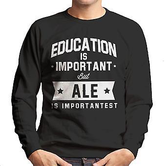 Education Is Important But Ale Is Importantest Men's Sweatshirt