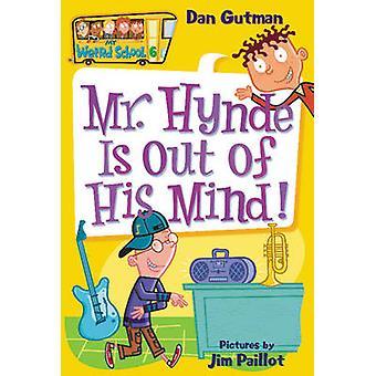 M. Hynde est Out of His Mind! par Dan Gutman - Jim Paillot - 978006074