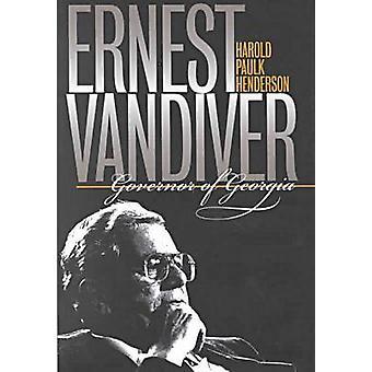 Ernest Vandiver - guvernör i Georgia av Harold P. Henderson - 978082