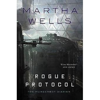 Rogue Protocol - The Murderbot Diaries by Rogue Protocol - The Murderbo
