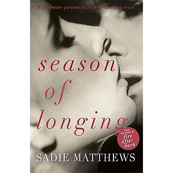 Säsongen av längtan - bok tre av Sadie Matthews - 9781444781229 bok