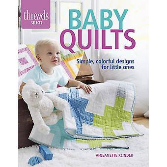 Baby Quilts - eenvoudige - kleurrijke ontwerpen voor kleintjes door Anjeanette