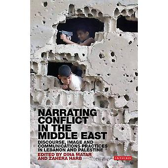 Narrating Conflict in the Middle East - Discourse - Image and Communic