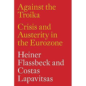 Mod trojkaen - krise og stramninger i euroområdet af Heiner Fl