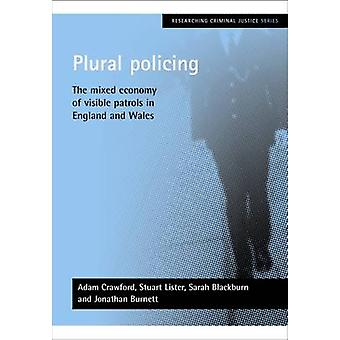 Plural Policing - The Mixed Economy of Visible Patrols in England and