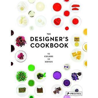 Formgivarens kokbok - 12 färger - 12 menyer av Tatjana Reimann - C