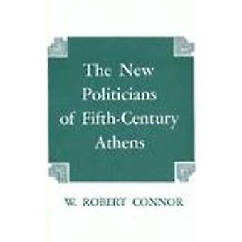 Die neuen Politiker des fünften Jahrhundert Athen von W. Robert Connor - 978