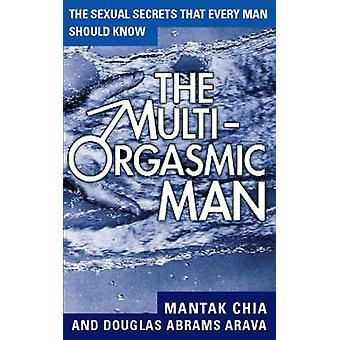 Der Multi-Orgasmus-Mann - sexuelle Geheimnisse sollte jeder Mann von Manta wissen