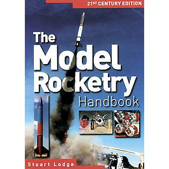 The Model Rocketry Handbook - 21st Century Edition (2nd Revised editio