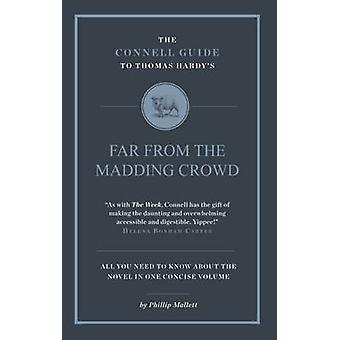 The Connell Guide to Thomas Hardy's Far from the Madding Crowd by Phi
