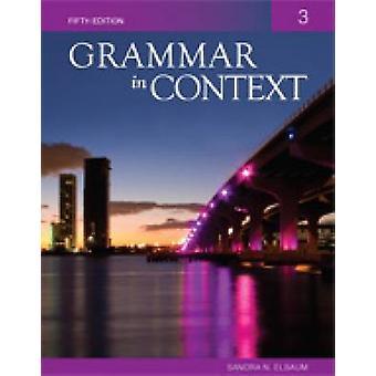 Grammar In Context - 3 (5th Revised edition) by Judi Peman - Sandra N.
