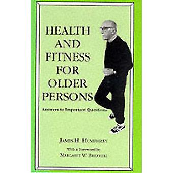 Health and Fitness for Older Persons - Answers to Important Questions