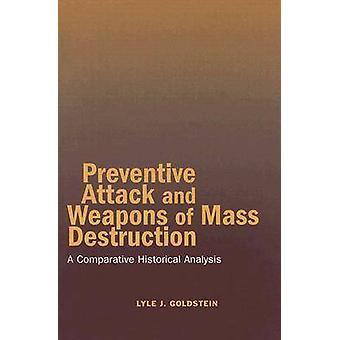 Preventieve aanval en massavernietigingswapens - een vergelijkende Hist