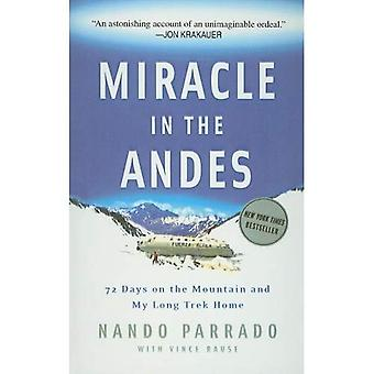 Miracle in the Andes: 72 Days on de Mountain and My Long Trek Home