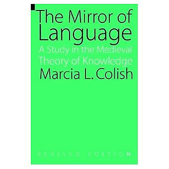 The Mirror of Language: A Study of the Medieval Theory of Knowledge