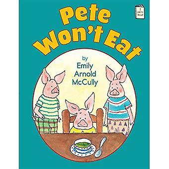 Pete Won't Eat (I Like to Read Books)