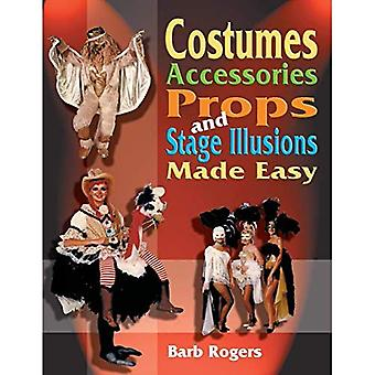 Costumes, Accessories, Props and Stage Illusions Made Easy